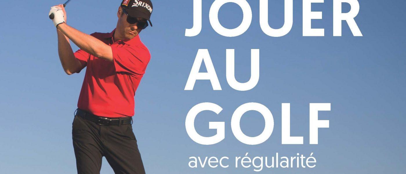 Jouer au golf avec régularité